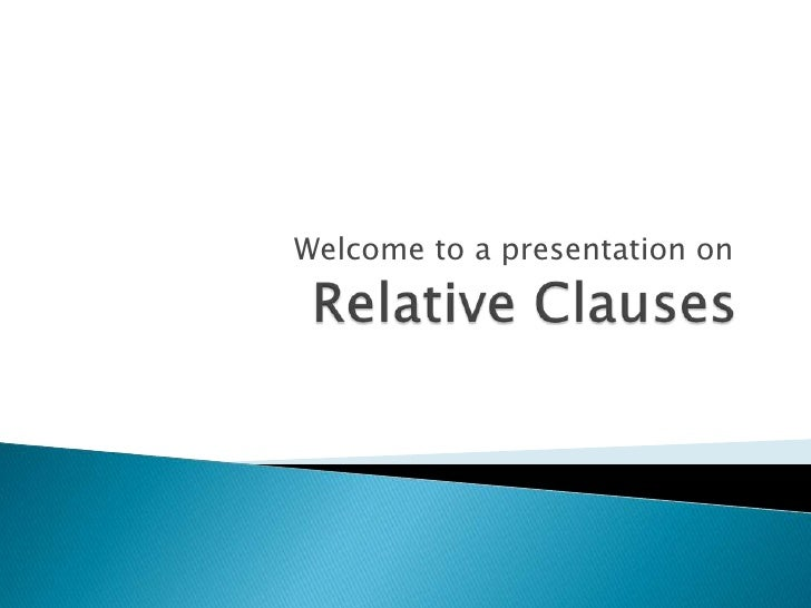 Welcome to a presentation on<br />Relative Clauses<br />