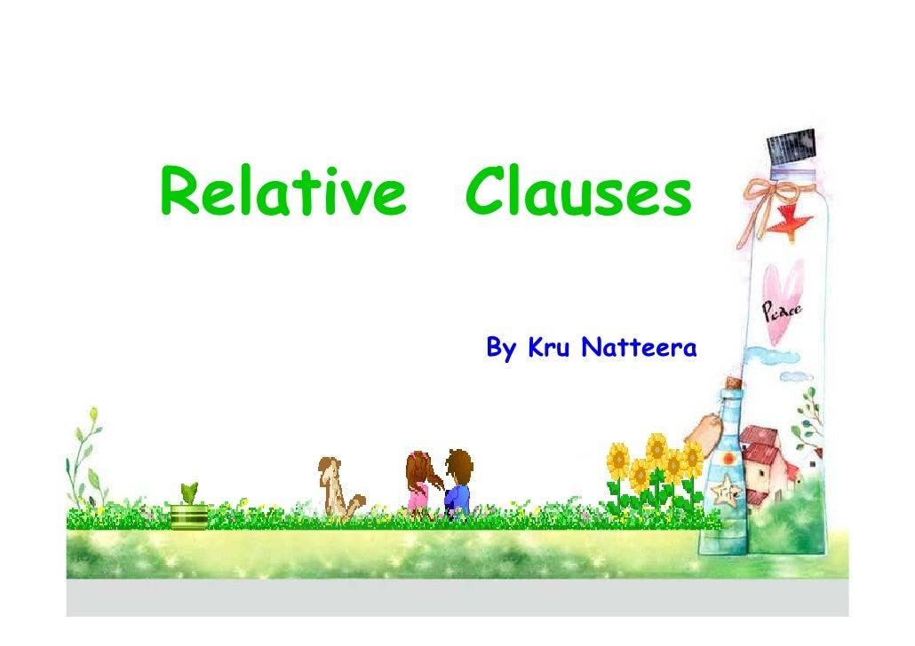 Relative Clauses         By Kru Natteera