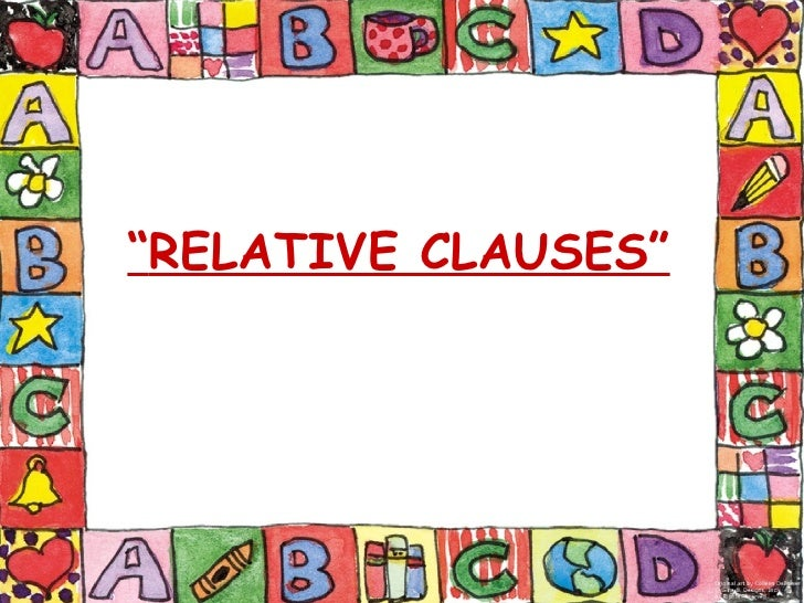 """"""" RELATIVE CLAUSES"""""""