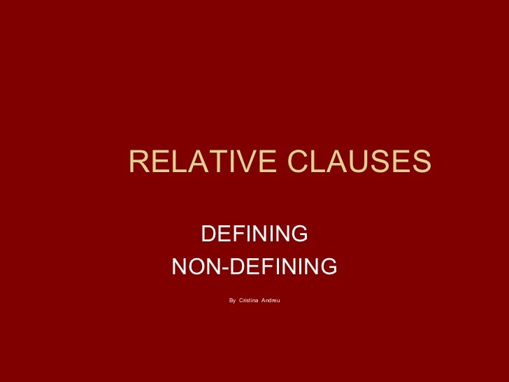 RELATIVE CLAUSES DEFINING NON-DEFINING By  Cristina  Andreu