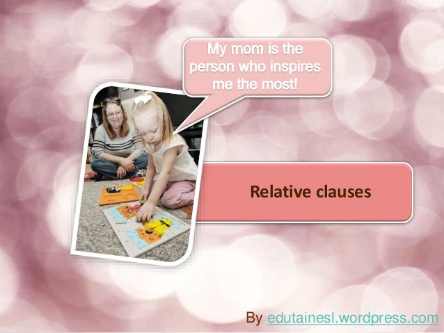 Relative clauses By edutainesl.wordpress.com