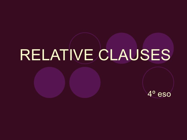 RELATIVE CLAUSES 4º eso