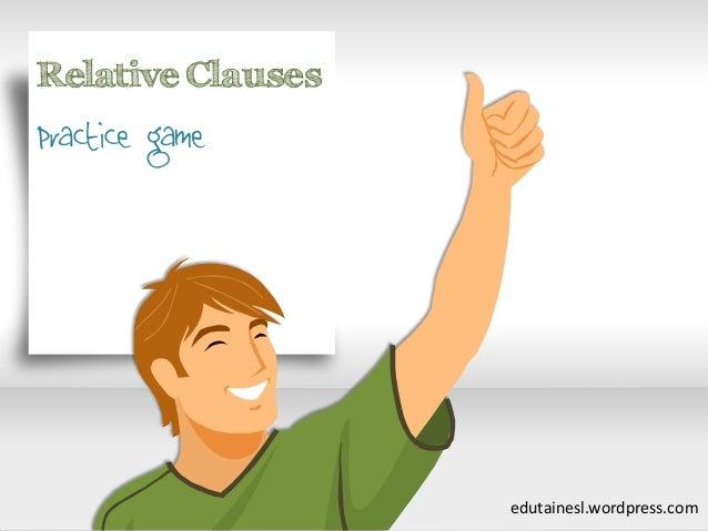 Relative Clauses Practice game edutainesl.wordpress.com