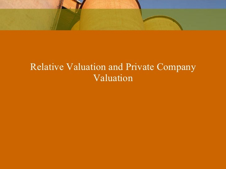 Relative Valuation and Private Company Valuation