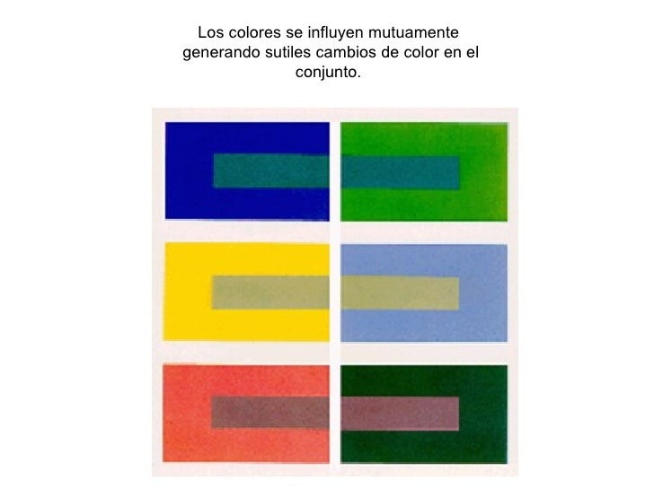 Los colores se influyen mutuamentegenerando sutiles cambios de color en el               conjunto.