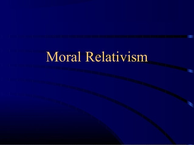 moral relativism essays Moral relativism's addition to the issues on morality seem vague, as - assuming that moral judgements are judgements of personal taste, like one's preference for a certain colour - it seems fair to conclude that one choice might be desirable for one but not for another.