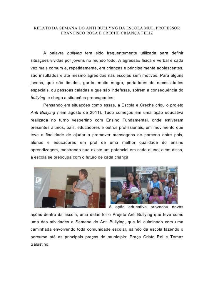 RELATO DA SEMANA DO ANTI BULLYNG DA ESCOLA MUL. PROFESSOR            FRANCISCO ROSA E CRECHE CRIANÇA FELIZ      A palavra ...