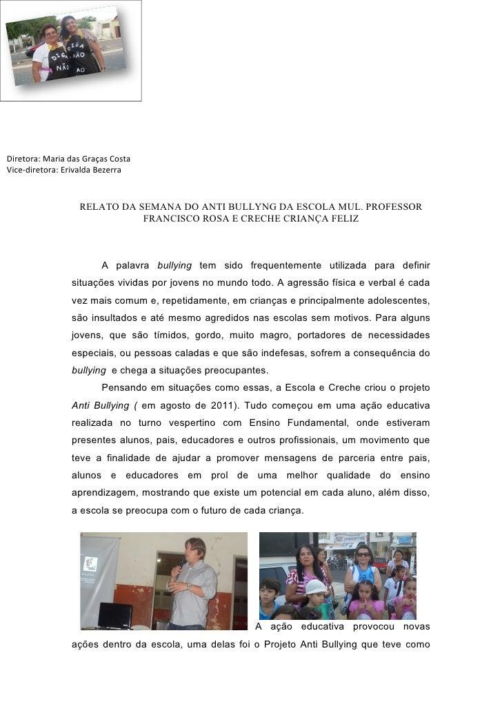 Diretora: Maria das Graças CostaVice-diretora: Erivalda Bezerra                  RELATO DA SEMANA DO ANTI BULLYNG DA ESCOL...