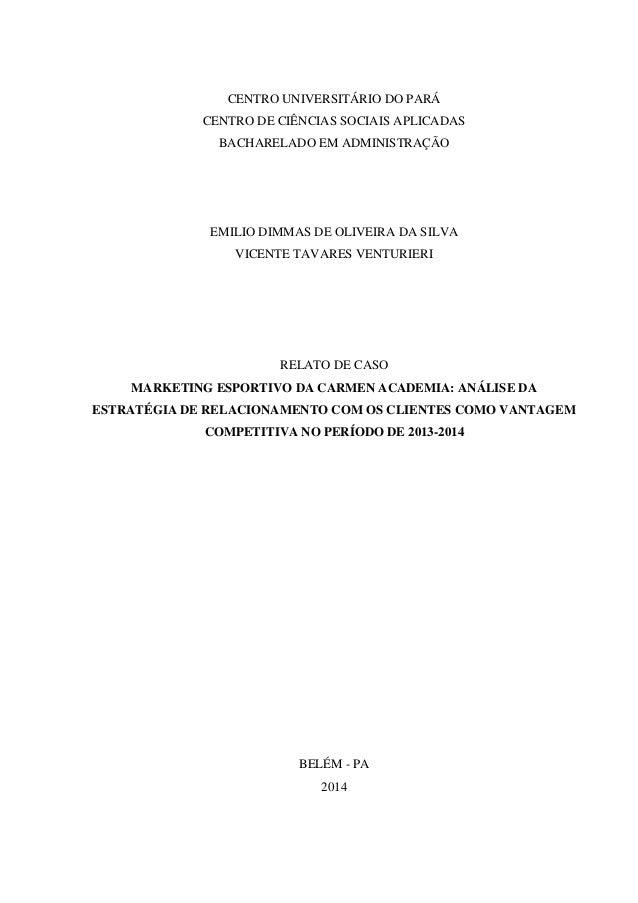 CENTRO UNIVERSITÁRIO DO PARÁ CENTRO DE CIÊNCIAS SOCIAIS APLICADAS BACHARELADO EM ADMINISTRAÇÃO EMILIO DIMMAS DE OLIVEIRA D...