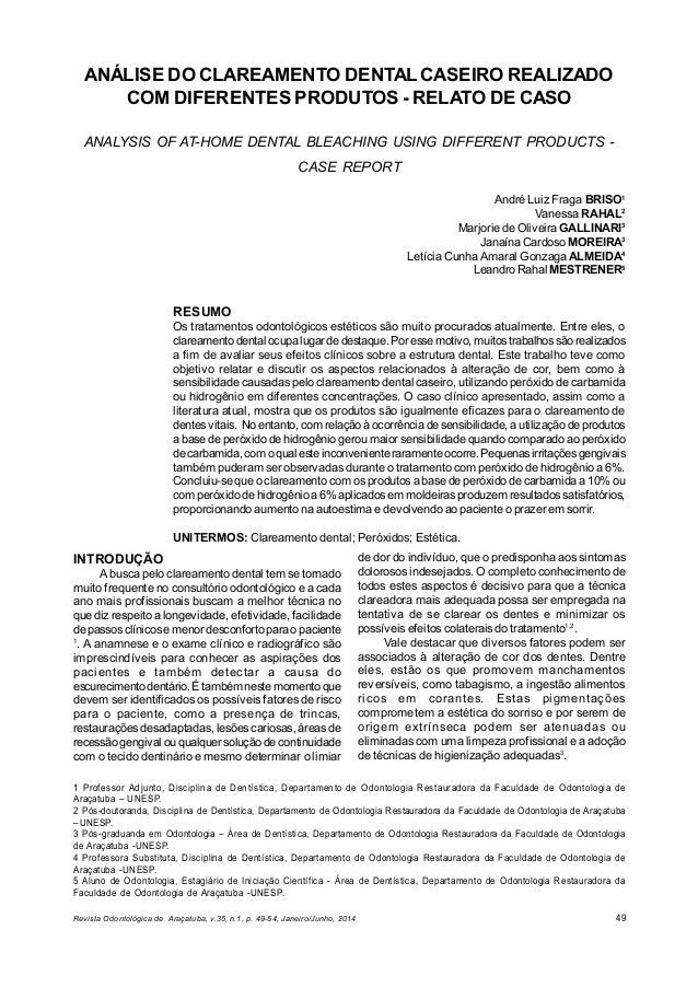 Revista Odontológica de Araçatuba, v.35, n.1, p. 49-54, Janeiro/Junho, 2014 49 ANÁLISE DO CLAREAMENTO DENTAL CASEIRO REALI...