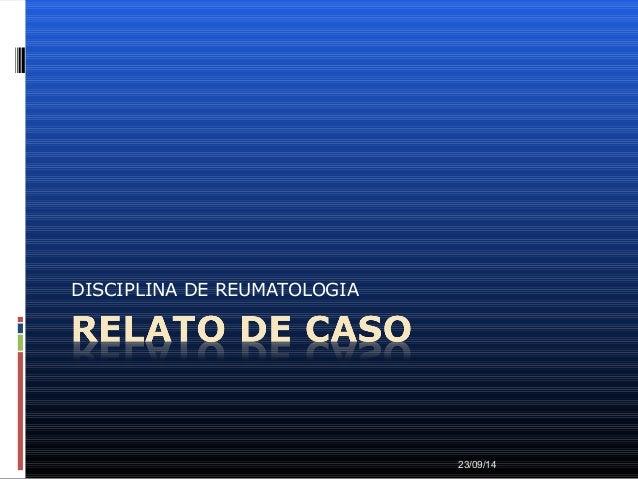 DISCIPLINA DE REUMATOLOGIA  23/09/14