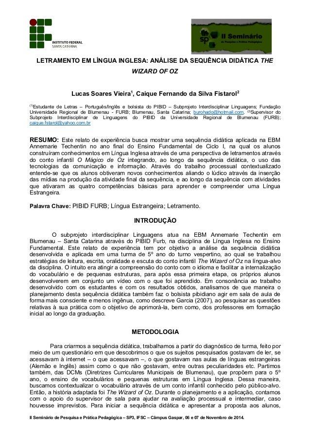 LETRAMENTO EM LÍNGUA INGLESA: ANÁLISE DA SEQUÊNCIA DIDÁTICA THE WIZARD OF OZ Lucas Soares Vieira1 , Caique Fernando da Sil...
