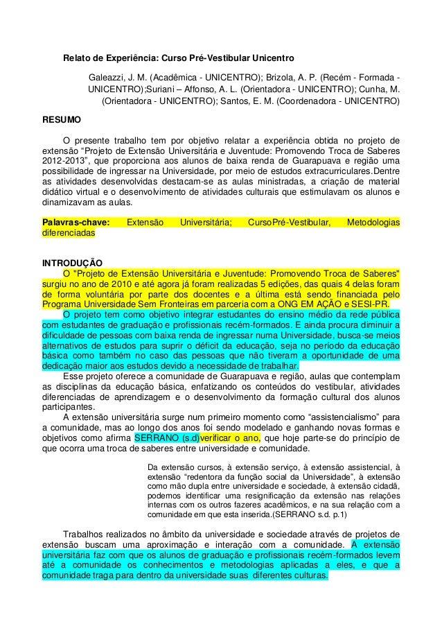Relato de Experiência: Curso Pré-Vestibular Unicentro Galeazzi, J. M. (Acadêmica - UNICENTRO); Brizola, A. P. (Recém - For...