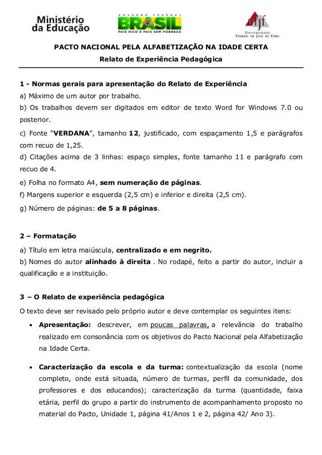 PACTO NACIONAL PELA ALFABETIZAÇÃO NA IDADE CERTA Relato de Experiência Pedagógica  1 - Normas gerais para apresentação do ...