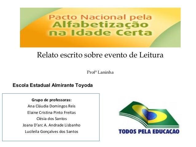 Grupodeprofessoras: Ana Cláudia Domingos Reis Elaine Cristina Pinto Freitas Clésia dos Santos Joana D'arc A. Andrade...