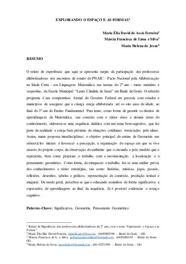 EXPLORANDO O ESPAÇO E AS FORMAS1 Maria Élia David de Assis Ferreira2 Márcia Francisca de Lima e Silva3 Maria Helena de Jes...