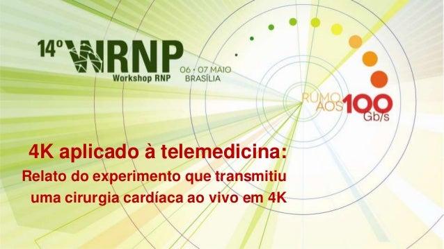 4K aplicado à telemedicina:Relato do experimento que transmitiuuma cirurgia cardíaca ao vivo em 4K
