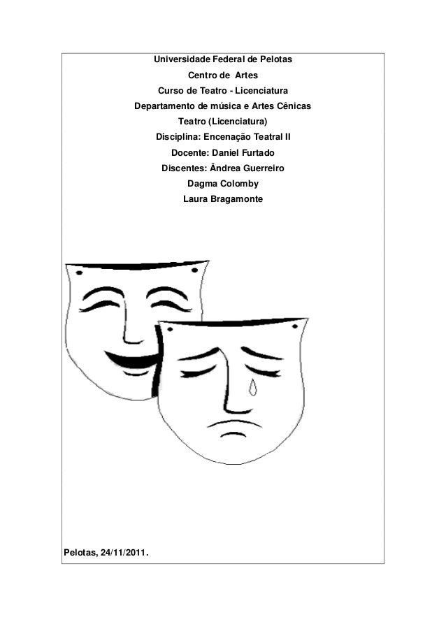 Universidade Federal de Pelotas                              Centro de Artes                       Curso de Teatro - Licen...