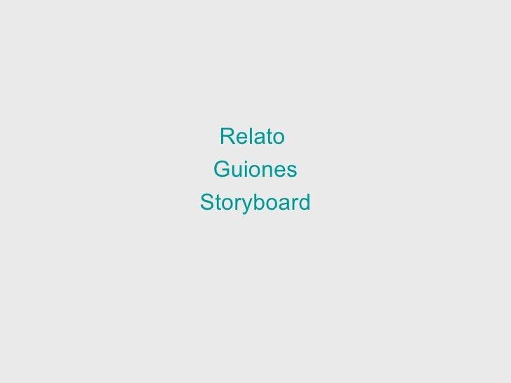 Relato  Guiones Storyboard