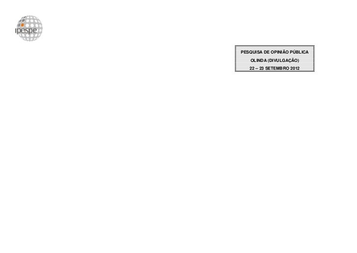 PESQUISA DE OPINIÃO PÚBLICA   OLINDA (DIVULGAÇÃO)   22 – 23 SETEMBRO 2012