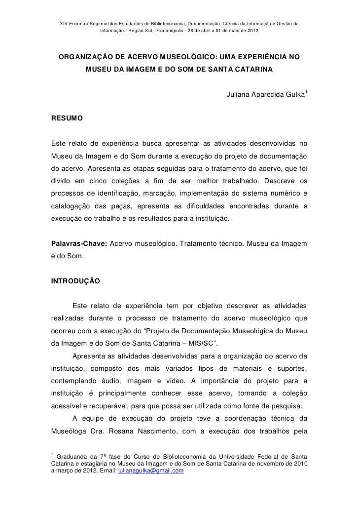 XIV Encontro Regional dos Estudantes de Biblioteconomia, Documentação, Ciência da Informação e Gestão da                  ...