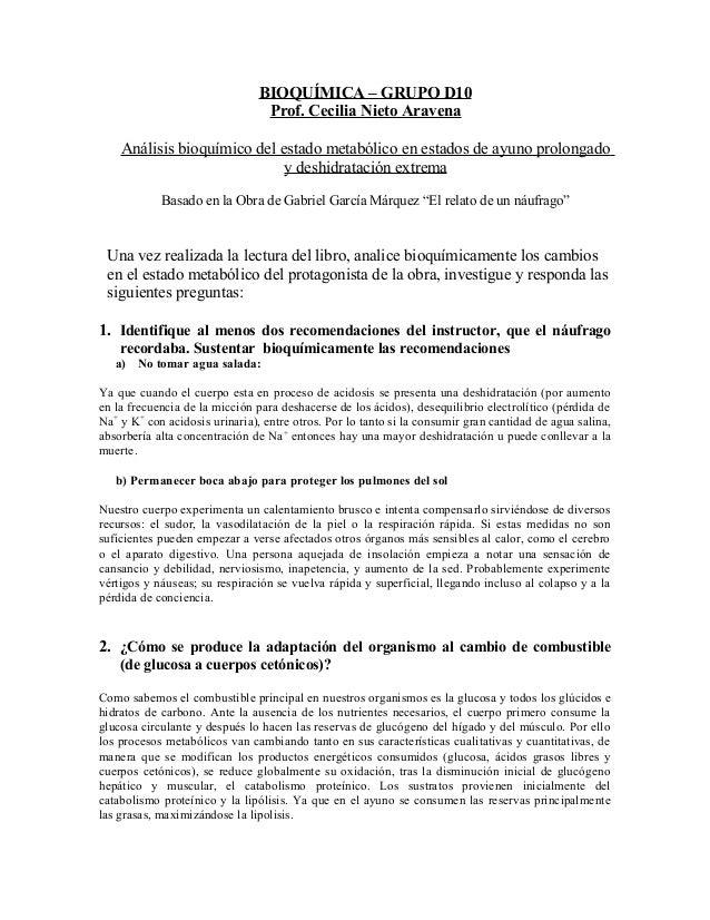BIOQUÍMICA – GRUPO D10 Prof. Cecilia Nieto Aravena Análisis bioquímico del estado metabólico en estados de ayuno prolongad...