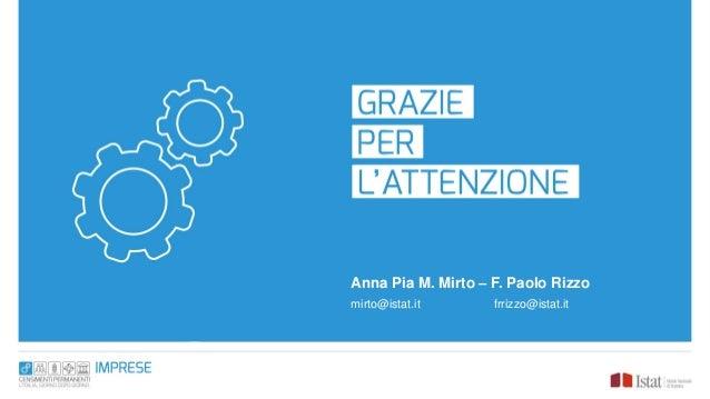 Anna Pia M. Mirto – F. Paolo Rizzo mirto@istat.it frrizzo@istat.it