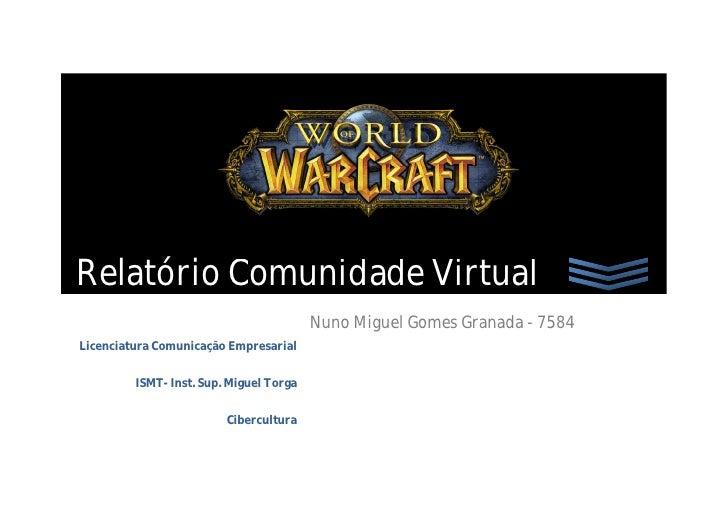 Relatório Comunidade Virtual                                          Nuno Miguel Gomes Granada - 7584 Licenciatura Comuni...