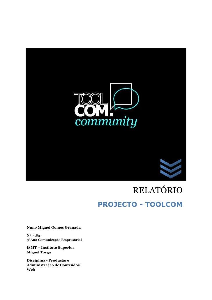 Nuno Miguel Gomes GranadaNº 75843ºAno Comunicação EmpresarialISMT – Instituto Superior Miguel TorgaDisciplina - Produção e...