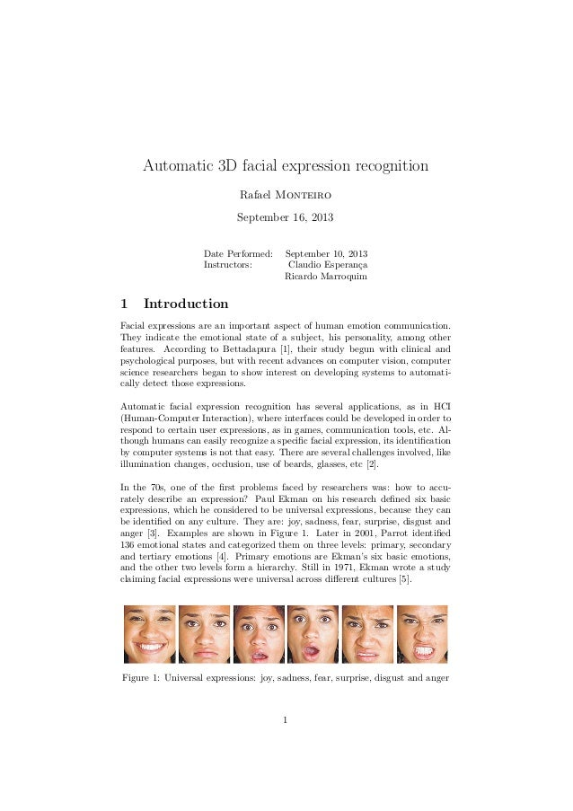 Automatic 3D facial expression recognition Rafael Monteiro September 16, 2013 Date Performed: September 10, 2013 Instructo...