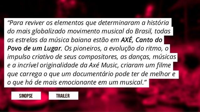 """TRAILERSINOPSE """"Para reviver os elementos que determinaram a história do mais globalizado movimento musical do Brasil, tod..."""