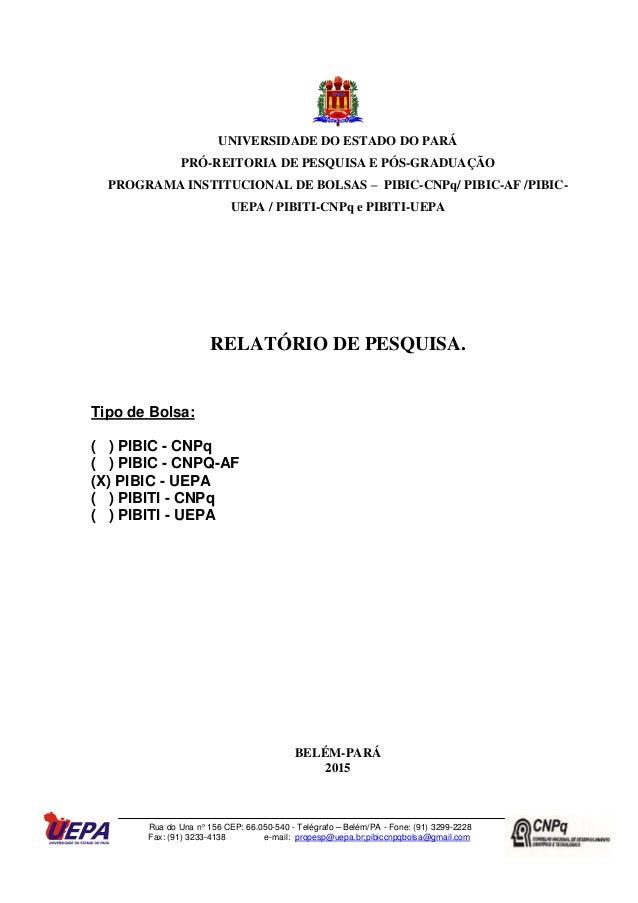 Rua do Una n° 156 CEP: 66.050-540 - Telégrafo – Belém/PA - Fone: (91) 3299-2228 Fax: (91) 3233-4138 e-mail: propesp@uepa.b...