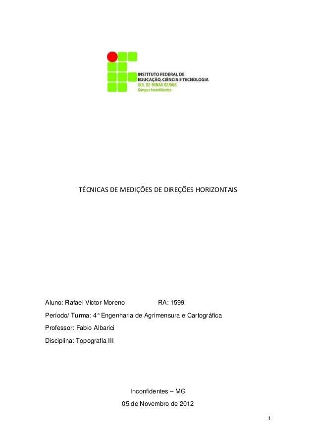 TÉCNICAS DE MEDIÇÕES DE DIREÇÕES HORIZONTAIS  Aluno: Rafael Victor Moreno  RA: 1599  Período/ Turma: 4° Engenharia de Agri...