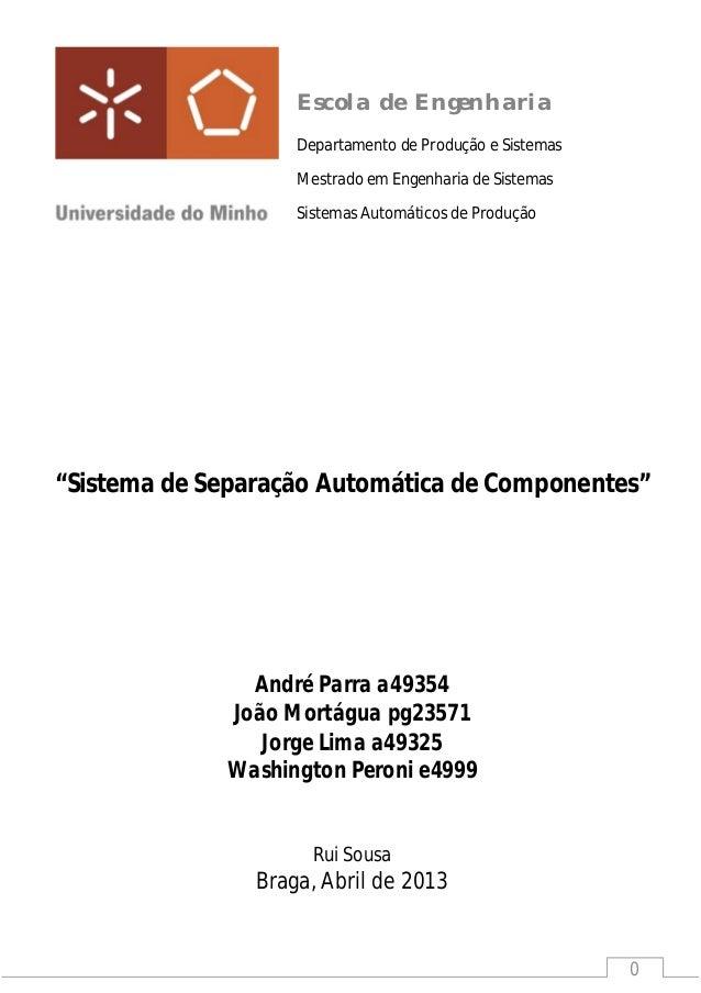 0Escola de EngenhariaDepartamento de Produção e SistemasMestrado em Engenharia de SistemasSistemas Automáticos de Produção...