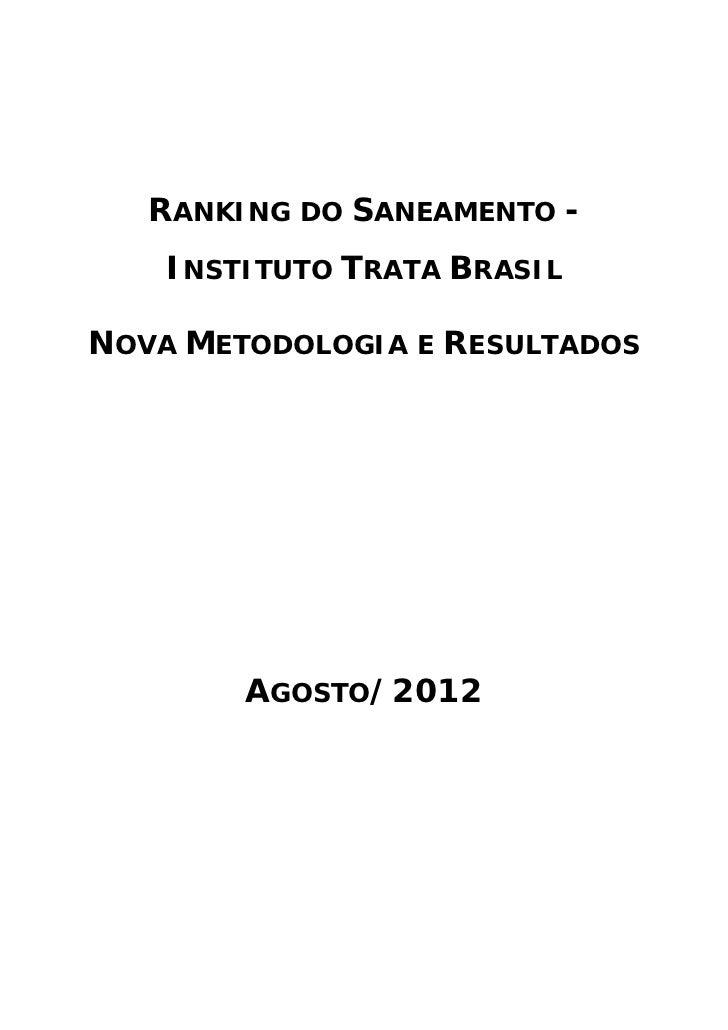 RANKING DO SANEAMENTO -    INSTITUTO TRATA BRASILNOVA METODOLOGIA E RESULTADOS        AGOSTO/2012