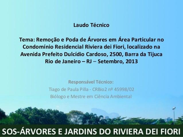 Laudo Técnico Tema: Remoção e Poda de Árvores em Área Particular no Condomínio Residencial Riviera dei Fiori, localizado n...