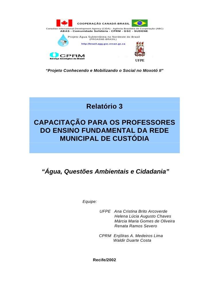 COOPERAÇÃO CANADÁ-BRASIL    Canadian International Development Agency (CIDA) - Agência Brasileira de Cooperação (ABC)     ...