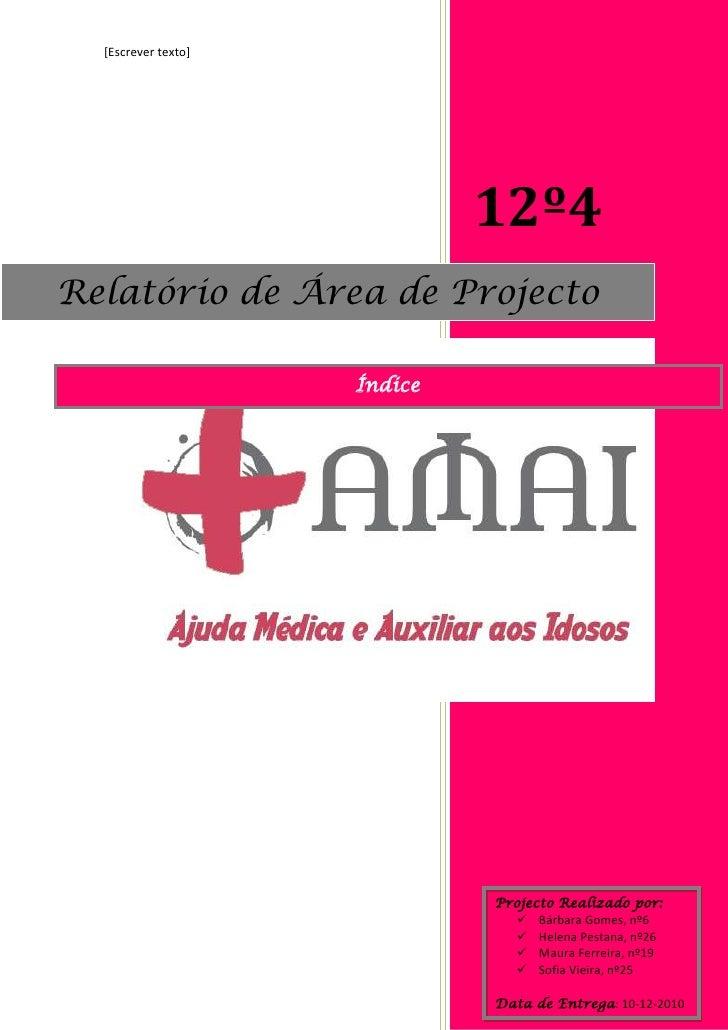 12º4<br />3168652098675<br />Relatório de Área de Projecto<br />Projecto Realizado por:Bárbara Gomes, nº6Helena Pestana, n...