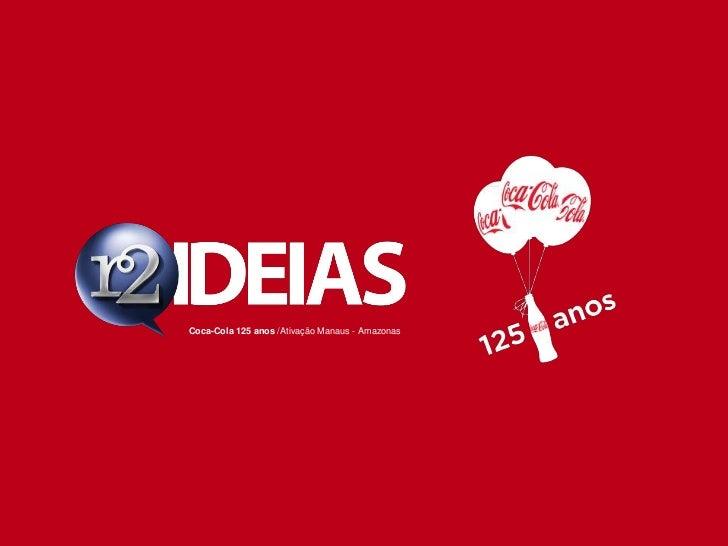Coca-Cola 125 anos /Ativação Manaus - Amazonas<br />
