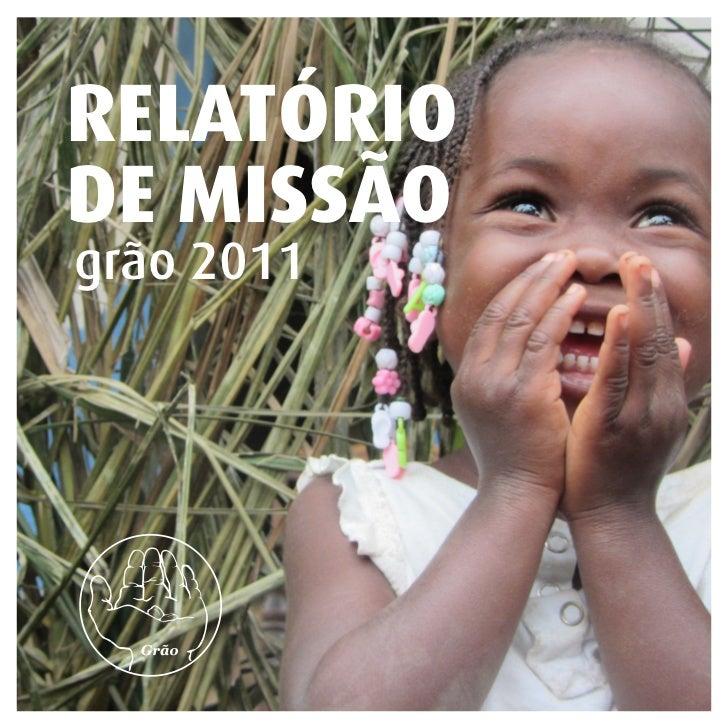 RELATÓRIODE MISSÃOgrão 2011            1