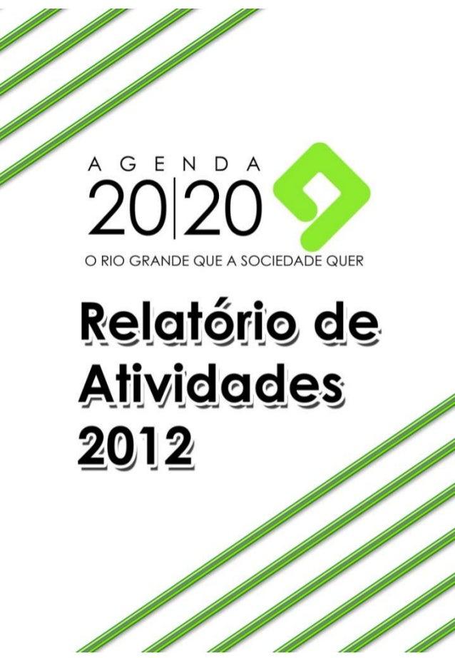 Um ano de reconhecimentoA Agenda 2020 comemorou em 2012 seis anos de existência. Nesse tempo,consolidou a reputação de um ...