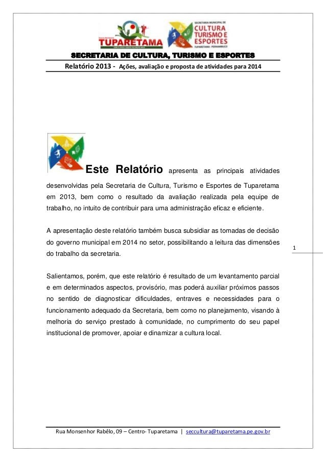 SECRETARIA DE CULTURA, TURISMO E ESPORTES  Relatório 2013 - Ações, avaliação e proposta de atividades para 2014  Este Rela...