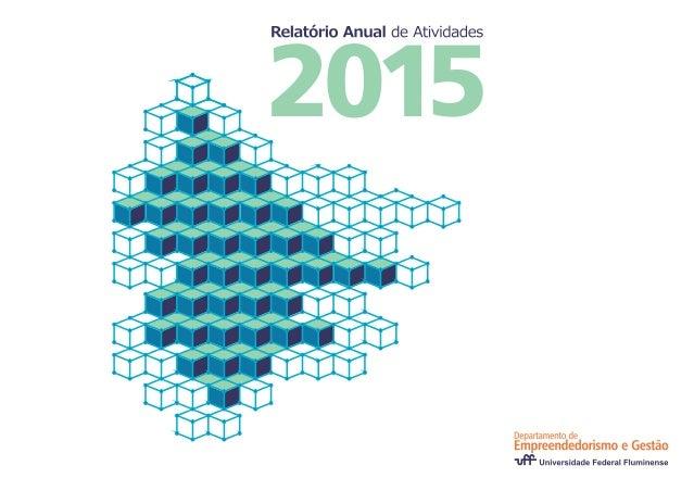 Relatório Anual 2015 - Departamento de Empreendedorismo e Gestão UFF