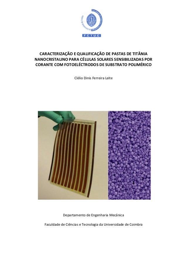 CARACTERIZAÇÃO E QUALIFICAÇÃO DE PASTAS DE TITÂNIA NANOCRISTALINO PARA CÉLULAS SOLARES SENSIBILIZADAS POR CORANTE COM FOTO...