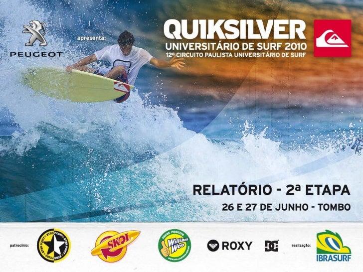 2ª ETAPA - 26 e 27 de junho 2010 - TOMBOO Quiksilver Paulista Universitário de Surf apresentado por Peugeot realizoua segu...