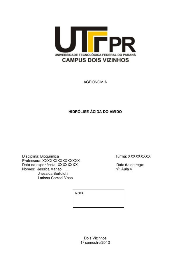 AGRONOMIA                        HIDRÓLISE ÁCIDA DO AMIDODisciplina: Bioquímica                              Turma: XXXXXX...