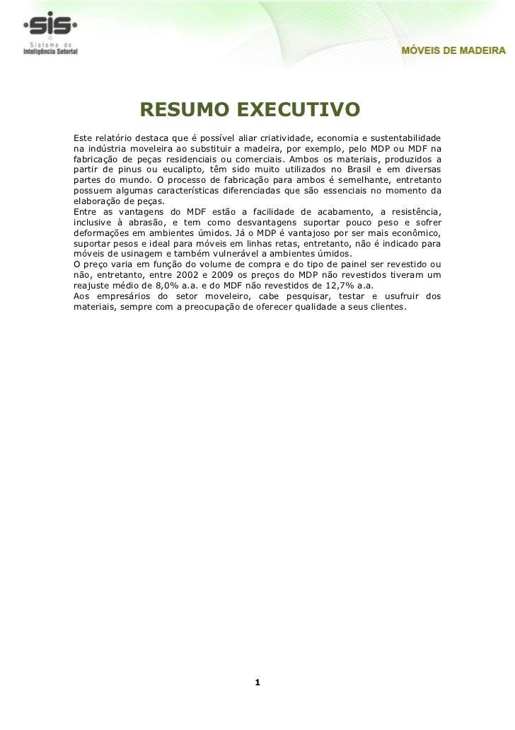 RESUMO EXECUTIVOEste relatório destaca que é possível aliar criatividade, economia e sustentabilidadena indústria moveleir...