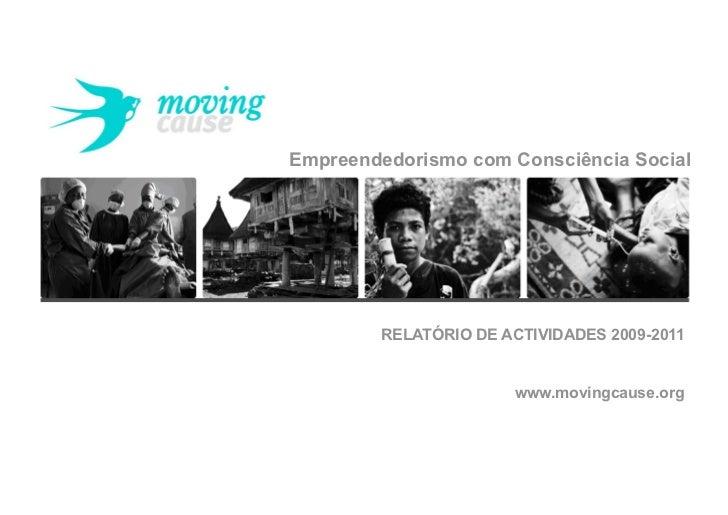 Empreendedorismo com Consciência Social        RELATÓRIO DE ACTIVIDADES 2009-2011                       www.movingcause.org