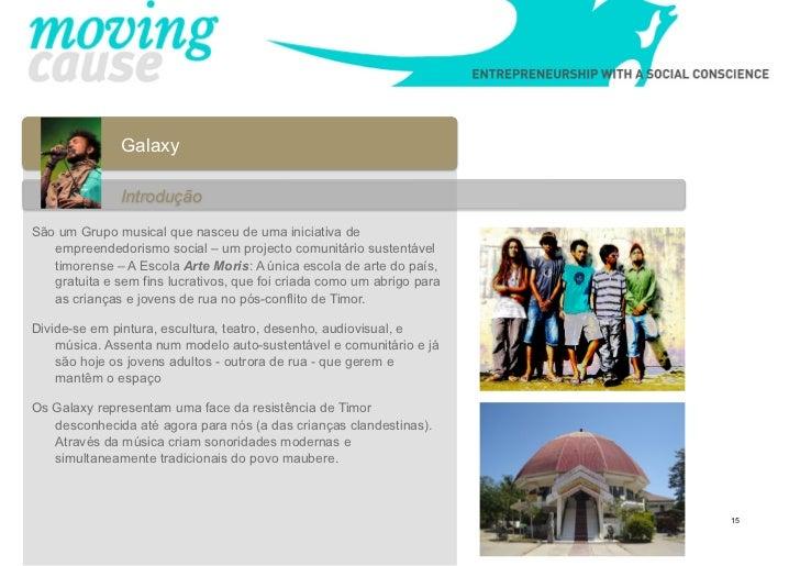 Galaxy               IntroduçãoSão um Grupo musical que nasceu de uma iniciativa de   empreendedorismo social – um project...