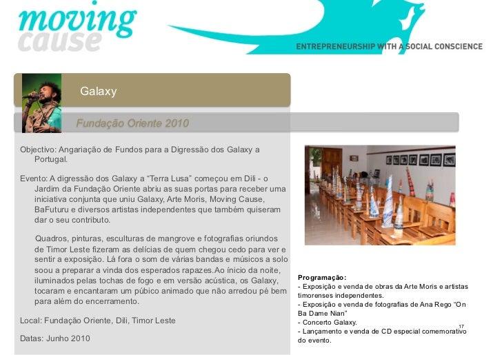 Galaxy               Fundação Oriente 2010Objectivo: Angariação de Fundos para a Digressão dos Galaxy a   Portugal.Evento:...